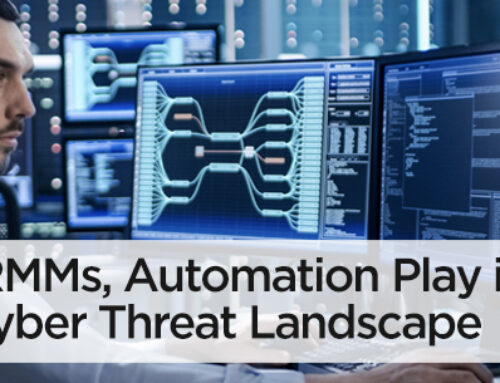 The Role RMMs, Automation Play in Today's Cyber Threat Landscape