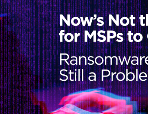 Now's Not the Time for MSPs to Get Lazy: Ransomware is Still a Problem