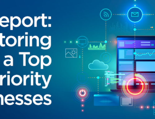 Report: IT Monitoring Now a Top Priority for Businesses