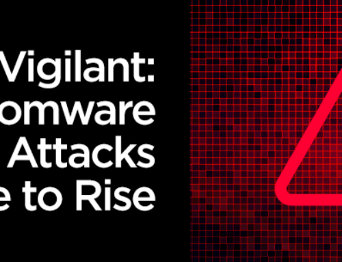 Remain Vigilant: Ransomware Attacks Continue to Rise